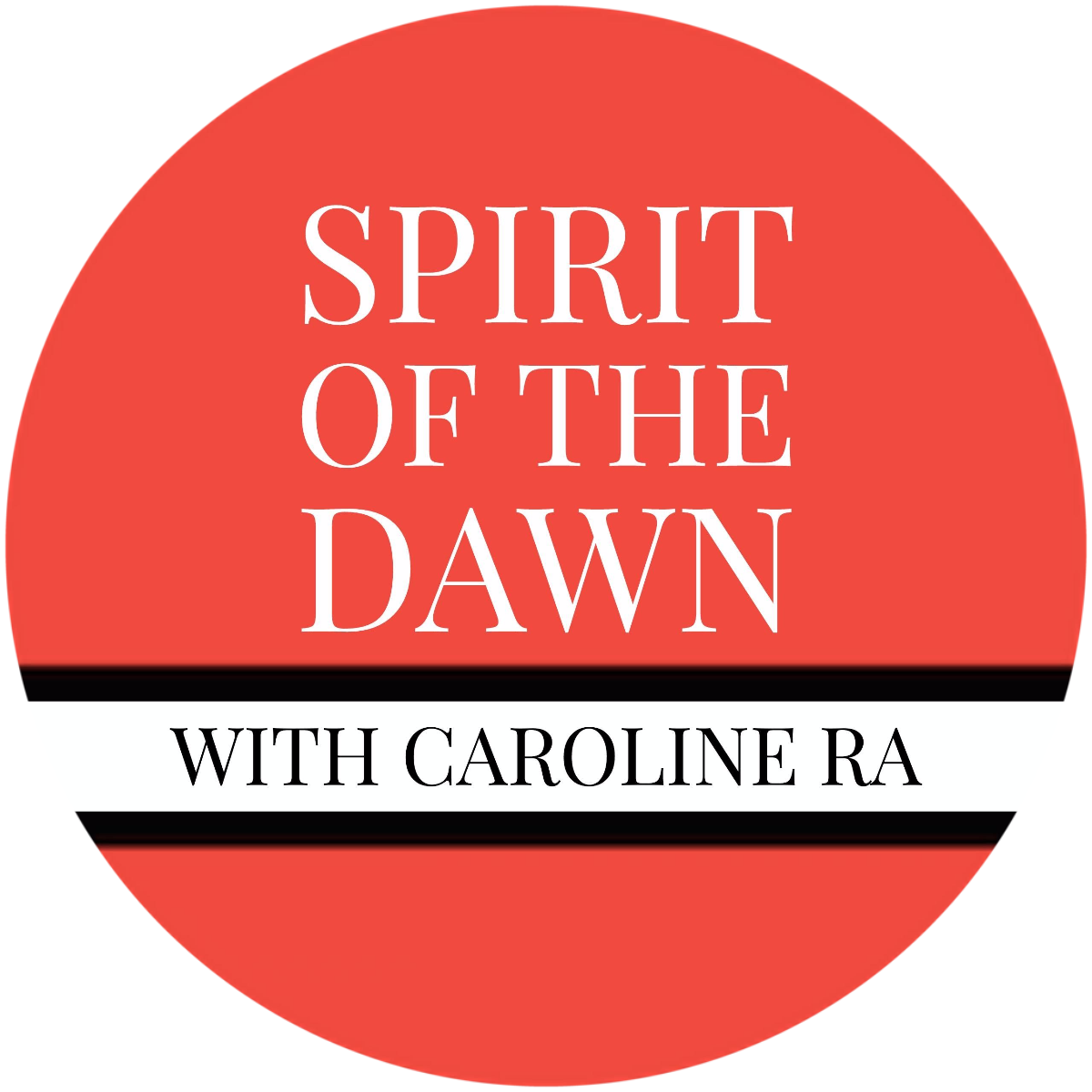Spirit of the Dawn with Caroline Ra