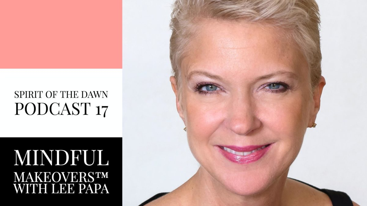 Mindful Makeovers™ with Lee Papa