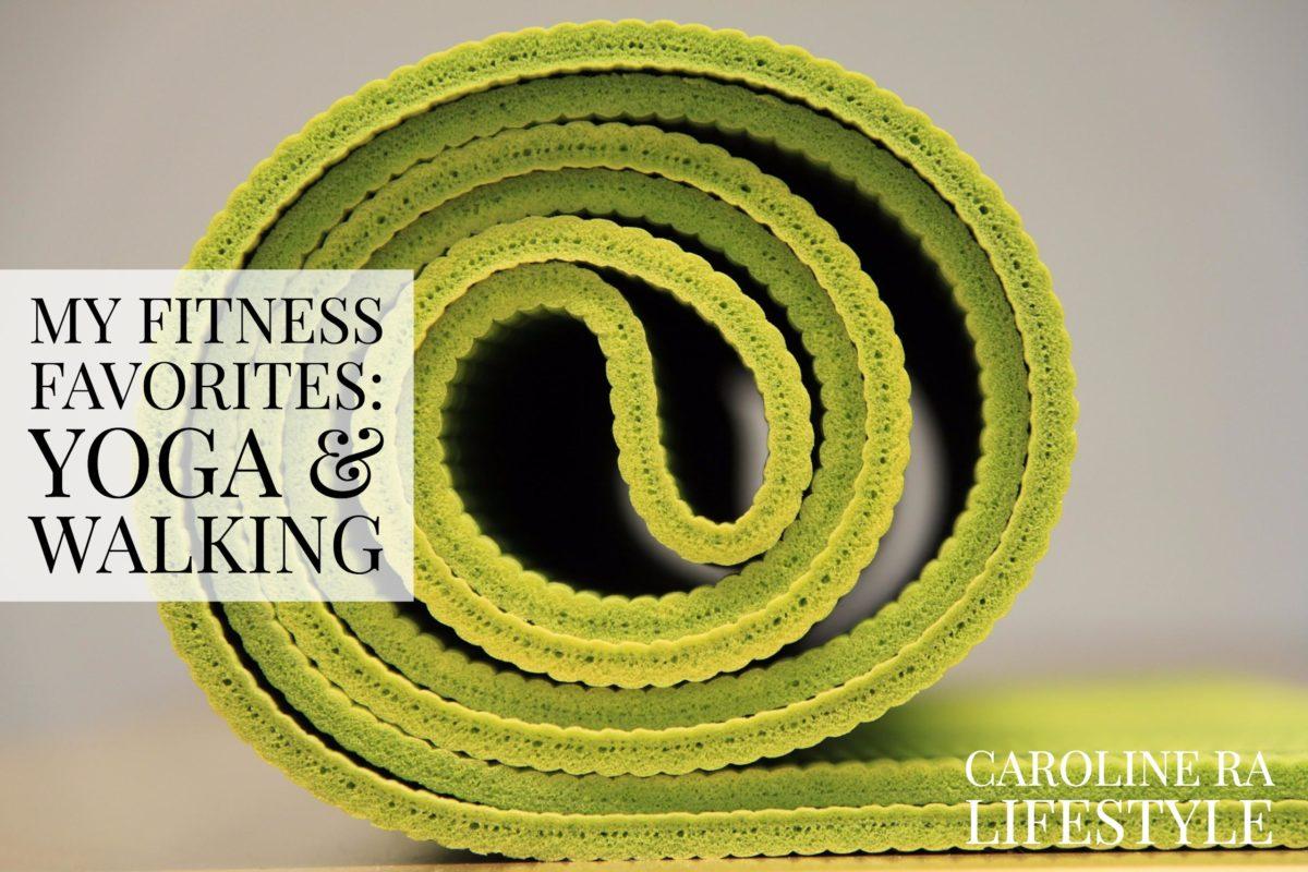 My Fitness Favorites: Yoga & Walking