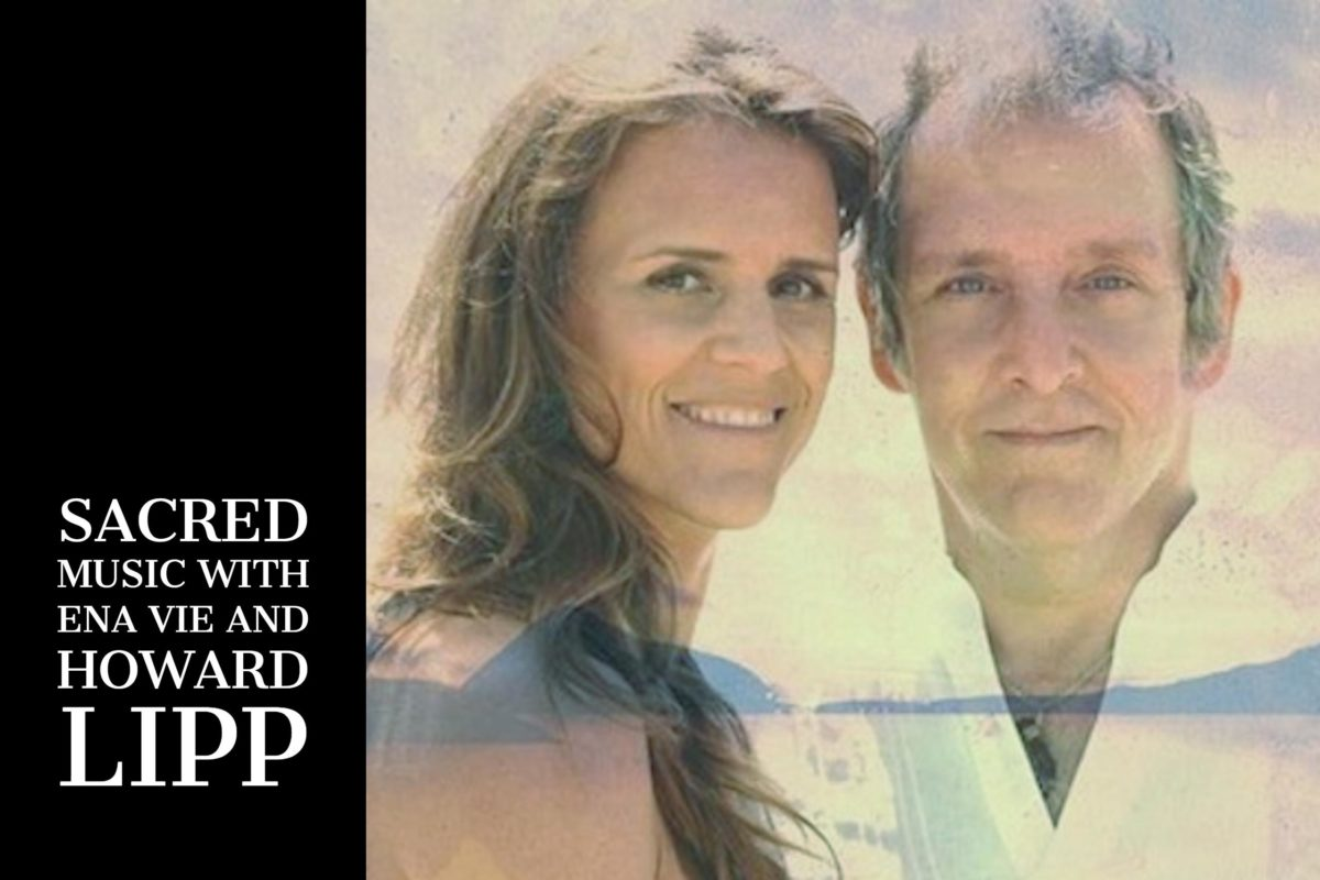 Sacred Music with Ena Vie and Howard Lipp