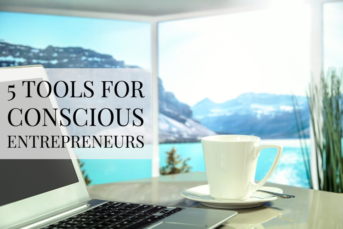 5 Tools for Conscious Entrepreneurs