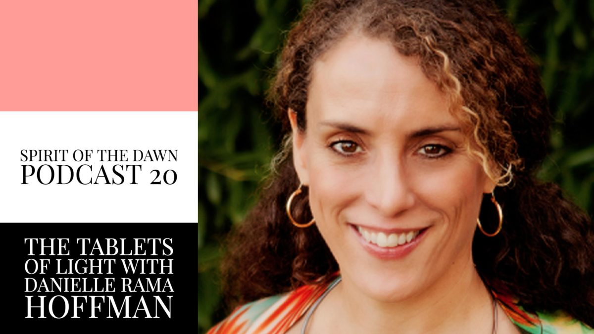 The Tablets of Light with Danielle Rama Hoffman