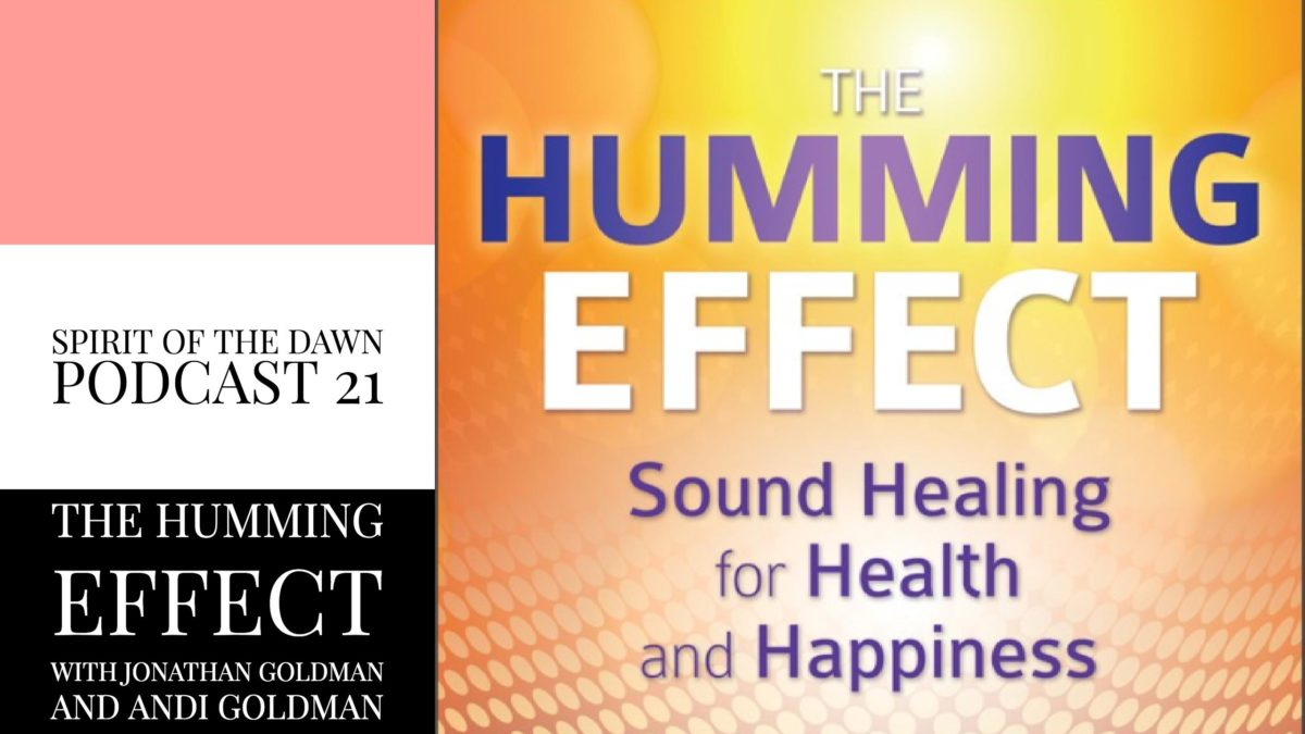 The Humming Effect with Jonathan Goldman and Andi Goldman