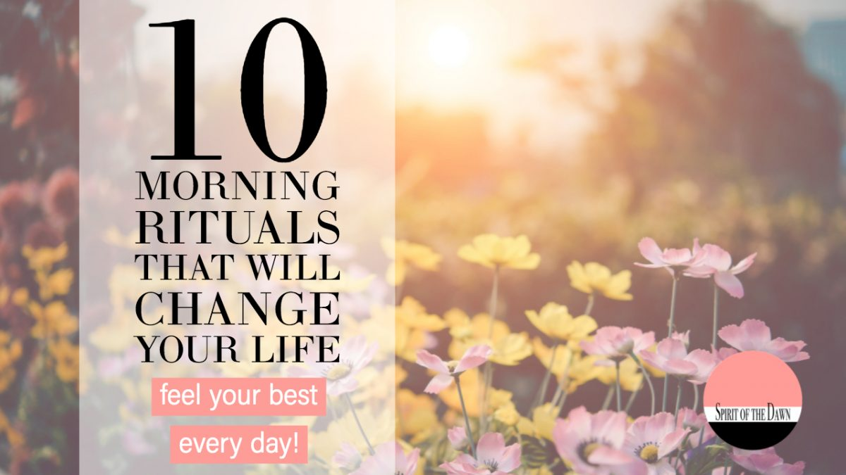10 Morning Rituals That Will Change Your Life