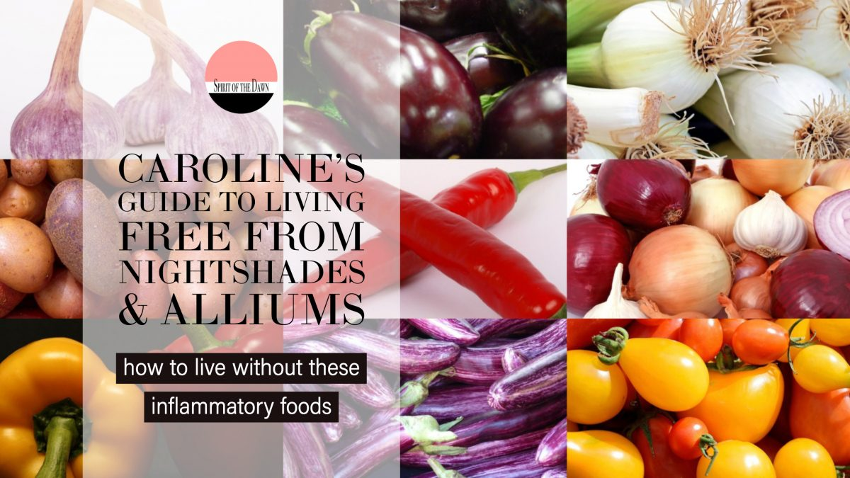Caroline's Guide To Living Free From Nightshades & Alliums