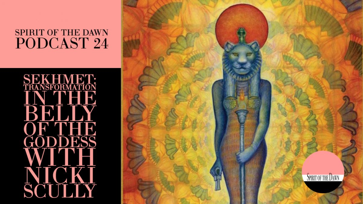 Sekhmet: Transformation in the Belly of the Goddess with Nicki Scully